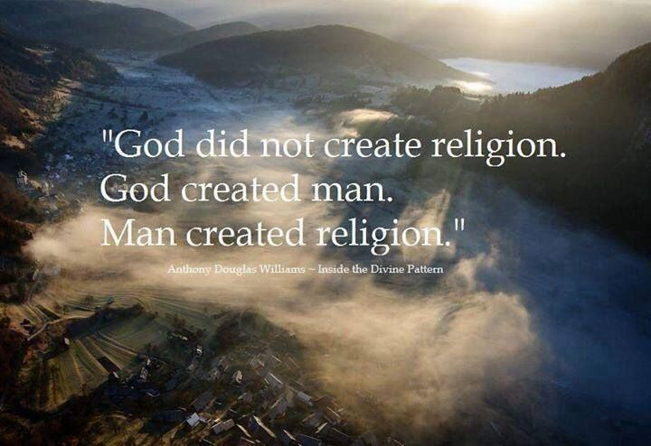 Religion is created by man and not by God