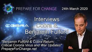 Benjamin Fulford & Cobra Return: Critical Corona Virus and War Updates