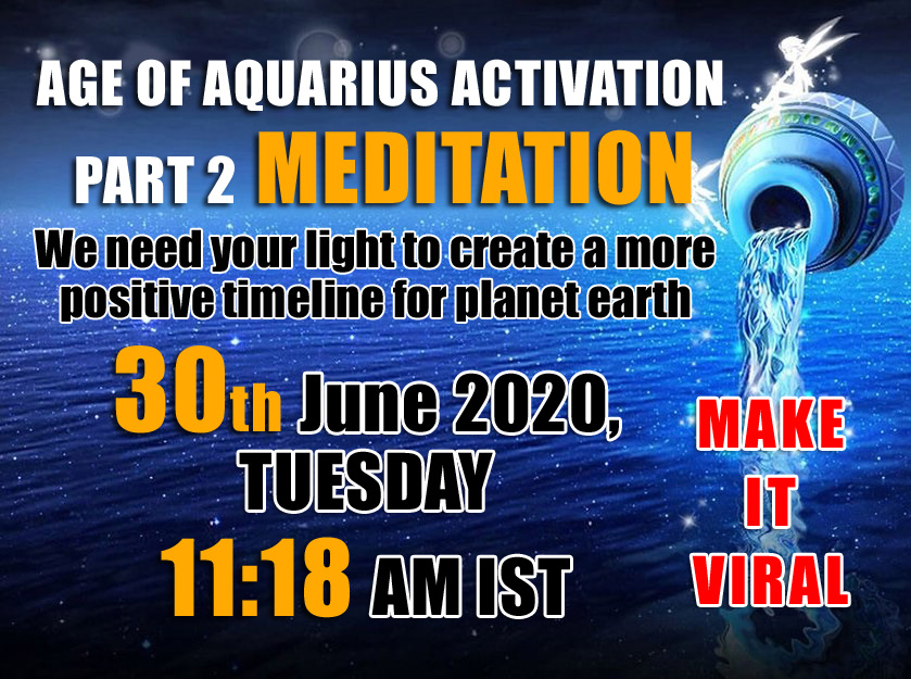 Age of Aquarius Activation part 2, Tuesday, 30th June at 11:18 AM IST
