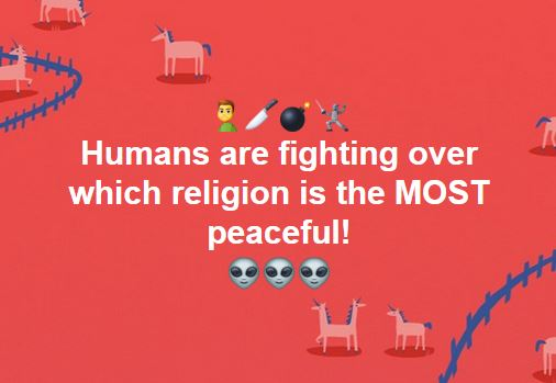 Humans are fighting over which religion is the MOST peaceful!